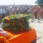 शहीद को दी गयी अंतिम विदाई, मंत्री उपेन्द्र तिवारी भी रहे मौजूद